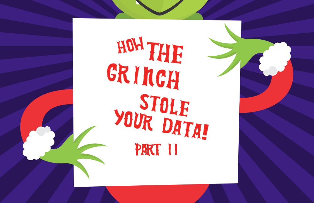 How the Grinch Stole Your Data