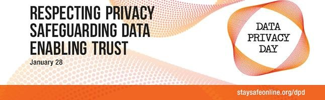 Data Privacy Day 2018 - Respecting Privacy, Safeguarding Data, Enabling Trust