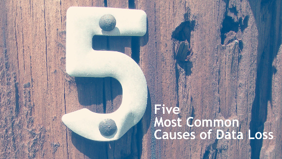 Five Most Common Causes of Data Loss